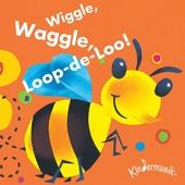Wiggle, Waggle, Loop-de-Loo!