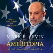 Ameritopia: The Unmaking of America (Unabridged) - Mark R. Levin Cover Art