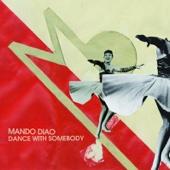 Mando Diao - Dance With Somebody (Radio Version) kunstwerk