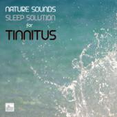 Tinnitus - Nature Sounds Sleep Solution for Tinnitus