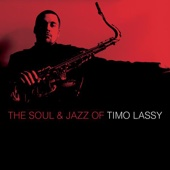 The Soul and Jazz of Timo Lassy