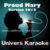 Proud Mary (Version 2012) [Rendu célèbre par Tina Turner]