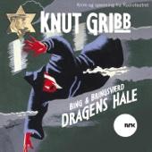 Knut Gribb: Dragens Hale