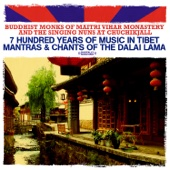 7 Hundred Years of Music In Tibet - Mantras & Chants of the Dalai Lama (Remastered)