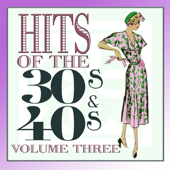 Hits Of The 30s and 40s Vol 3