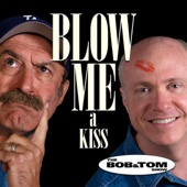 Blow Me a Kiss - Dean and Jerry - Bob and Tom