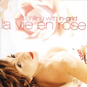 Chilling With In-Grid - La vie en rose