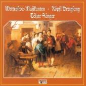 Wetterstoa Musikanten, Röpfl Dreigsang, Tölzer Sänger