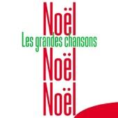 Noël Noël Noël : Les grandes chansons