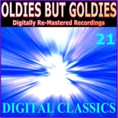 Oldies But Goldies pres. Digital Classics (21 Digitally Re-Mastered Recordings)