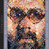 Movement I - A Musical Portrait of Chuck Close - Bruce Levingston