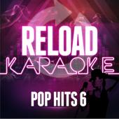 Reload Karaoke: Pop Hits 6