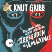 Knut Gribb: Dødsguden Fra Amazonas