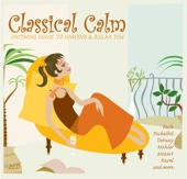 Classical Calm - Soothing Music to Unwind & Relax You