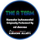 The A-Team (Originally Performed By Ed Sheeran) [Karaoke Instrumental Version]