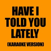 Ameritz - Karaoke - Have I Told You Lately (In The Style Of Van Morrison) artwork
