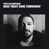 Here Today Gone Tomorrow (Deluxe Version)