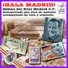 José De Aguilar - ¡Hala Madrid! (Himno Del Real Madrid C.F - Real Madrid Anthem) Album Cover