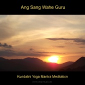 Powerful Kundalini Yoga Mantra Meditation: Ang Sang Wahe Guru - EP