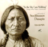 In the Sky I Am Walking - Stockhausen: 5 Native American Songs