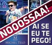 Ai Se Eu Te Pego (Nossa Nossa) [A/Class Edit] - Michel Teló
