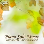Piano Solo Music - Instrumental Christian Music