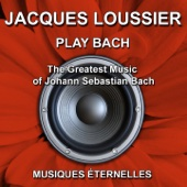 Jacques Loussier : Play Bach (The Greatest Music of Johann Sebastian Bach)