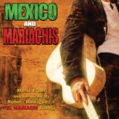 México & Maríachis: Music from and Inspiréd By Robert Rodriguez's El Maríachi Trilogy