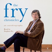 The Fry Chronicles: An Autobiography (Unabridged) - Stephen Fry