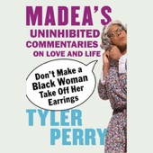 Tyler Perry - Don't Make a Black Woman Take Off Her Earrings (Unabridged)  artwork