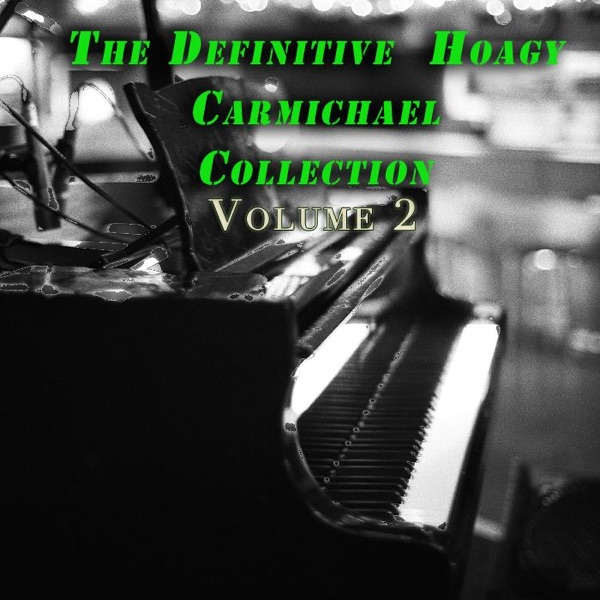 The Definitive Hoagy Carmichael Collection Volume 2 | Hoagy Carmichael