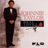 Real Love - Johnnie Taylor
