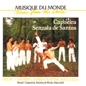 Musique du monde: Brésil - Capoeira, Samba de Roda, Maculelê