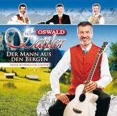 Best of Oswald Sattler - Der Mann aus den Bergen - Seine schönsten Lieder
