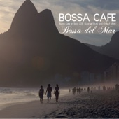 Bossa Chillout del Mar - Bossa Ibiza 2011 Lounge Music and Chill Out Music - Bossa Cafe en Ibiza