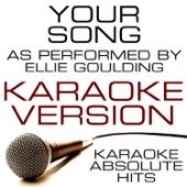 Your Song (As Performed By Ellie Goulding) Karaoke Version