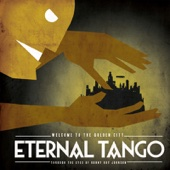 Welcome to the Golden City - Eternal Tango