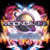 Moondance - Ultimate Old Skool Anthems