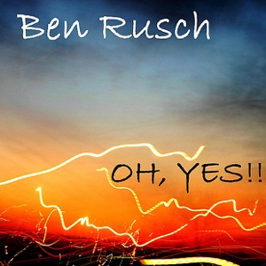 Ben Rusch - Oh Yes