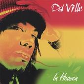 In Heaven - Da'Ville