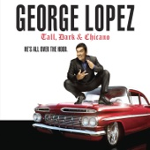 Cover to George Lopez's Tall, Dark & Chicano