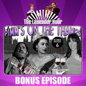 Bonus Episode 6: Pimm's on the Thames