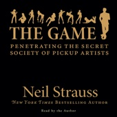 The Game: Penetrating the Secret Society of Pickup Artists - Neil Strauss Cover Art