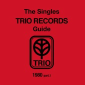 The Singles Trio Records Guide 1980 Part. 1