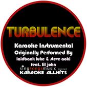 Turbulence (Originally Performed As Laidback Luke & Steve Aoki feat. Lil John)  {Karaoke Audio Instrumental}