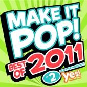 Make It Pop!: Best of 2011, Vol. 2 (60 Minute Non-Stop Workout @ 132BPM)