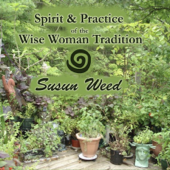 Spirit & Practice of the WIse Woman Tradition
