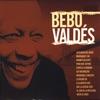 Bebo Valdés, Bebo Valdés