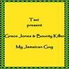 My Jamaican Guy, Bounty Killer & Grace Jones