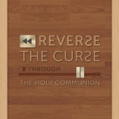 Reversing the Curse Through the Holy Communion